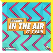 In the Air (feat. T-Pain) - Crankdat