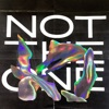 Not the One - Single