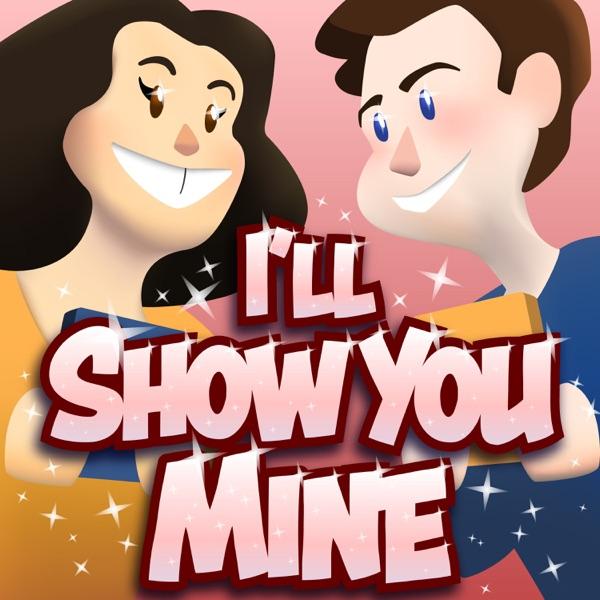 I'll Show You Mine