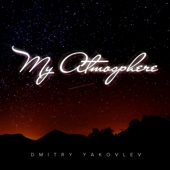 Dmitry Yakovlev - My Atmosphere обложка