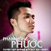 Tuyển Tập Nhạc Hay Nhất Phạm Hồng Phước - EP