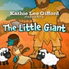 Kathie Lee Gifford Presents The Little Giant