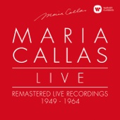 Maria Callas Live - Remastered Recordings 1949-1964