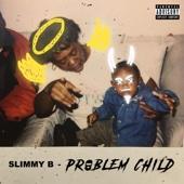 Slimmy B - Problem Child  artwork