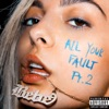 All Your Fault: Pt. 2 - EP