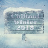 Chillout Winter 2018 - Various Artists