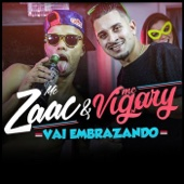 Mc Zaac & MC Vigary - Vai Embrazando (feat. MC Vigary)  arte