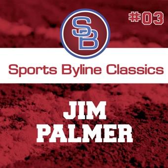 Sports Byline: Jim Palmer (Original Staging)