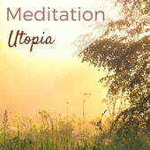 Meditation Utopia - Tranquility Oasis of Peace, Background Music for Mindfulness