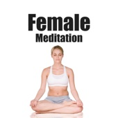 Female Meditation: Music to Relaxation, Yoga & Concentration