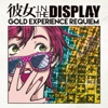 98. GOLD EXPERIENCE REQUIEM - EP - 彼女 IN THE DISPLAY