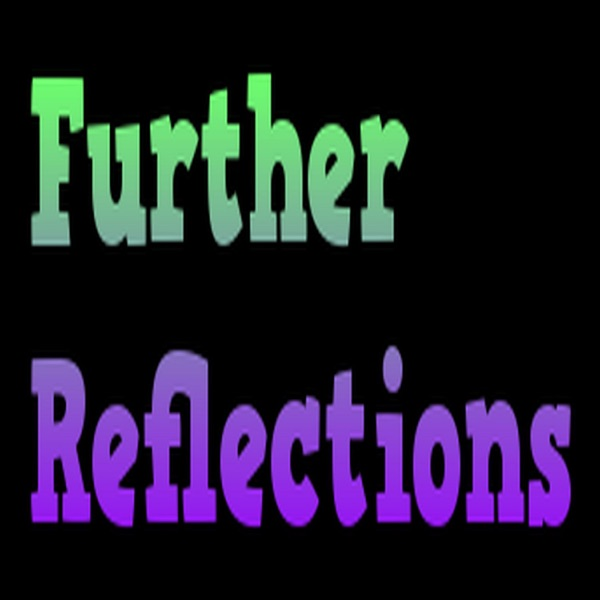 Further Reflections