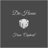 Die House (From