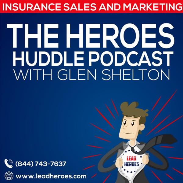 The Heroes Huddle Podcast with Glen Shelton