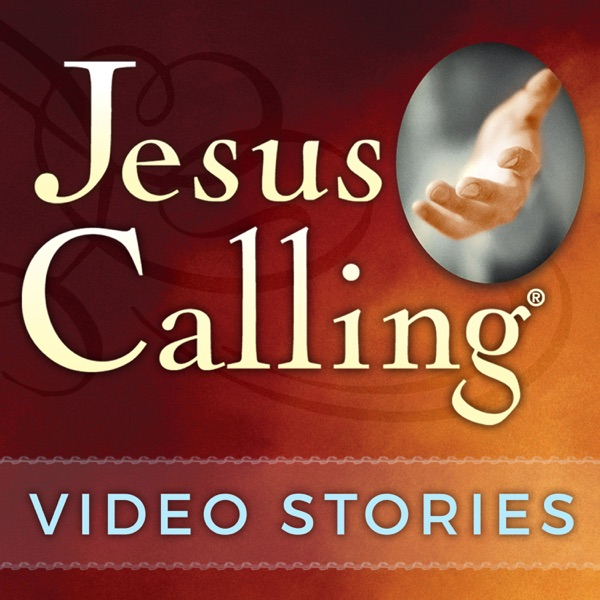 Jesus Calling Video Stories Podcast: Touching Stories of Faith