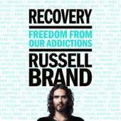 Recovery: Freedom from Our Addictions (Unabridged) - Russell Brand