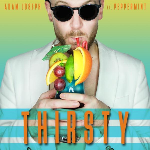 Adam Joseph - Thirsty (feat. Peppermint) - Single