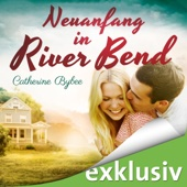 Neuanfang in River Bend (Happy End in River Bend 1) - Catherine Bybee