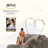Menunggu Kamu (OST Jelita Sejuba) - Anji