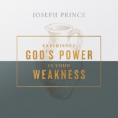 Experience God's Power in Your Weakness