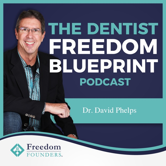 The dentist freedom blueprint by dr david phelps and evan harris the dentist freedom blueprint by dr david phelps and evan harris transform your dental practice and create passive income on apple podcasts malvernweather Image collections