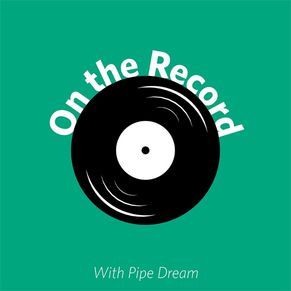 On the Record with Pipe Dream
