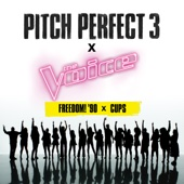 "Freedom! '90 x Cups (From ""Pitch Perfect 3"" Soundtrack) - The Bellas & The Voice Season 13 Top 12 Contestants Cover Art"