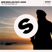 Til the Sun Rise Up (feat. Akon) - Bob Sinclar