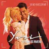 Ya No Vives en Mí (feat. Carlos Rivera) [Versión Pop] - Yuri
