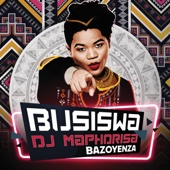 Busiswa - Bazoyenza (feat. DJ Maphorisa) artwork