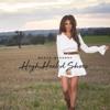 High Heeled Shoes- Megan McKenna mp3