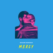 Mercy - Madame Monsieur