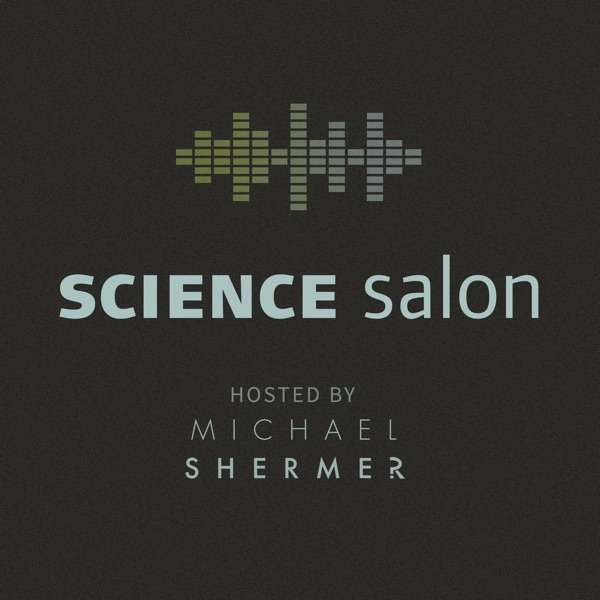 Science Salon—A Podcast of Skeptic Magazine