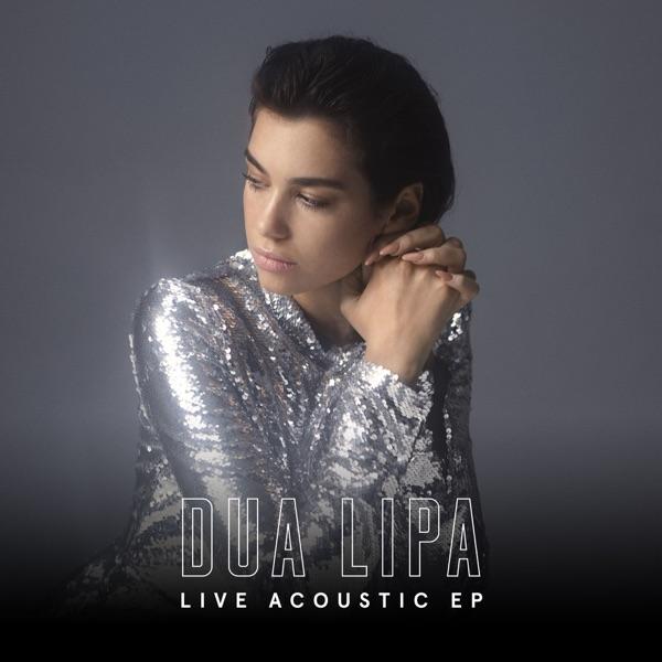 Dua Lipa - Live Acoustic EP