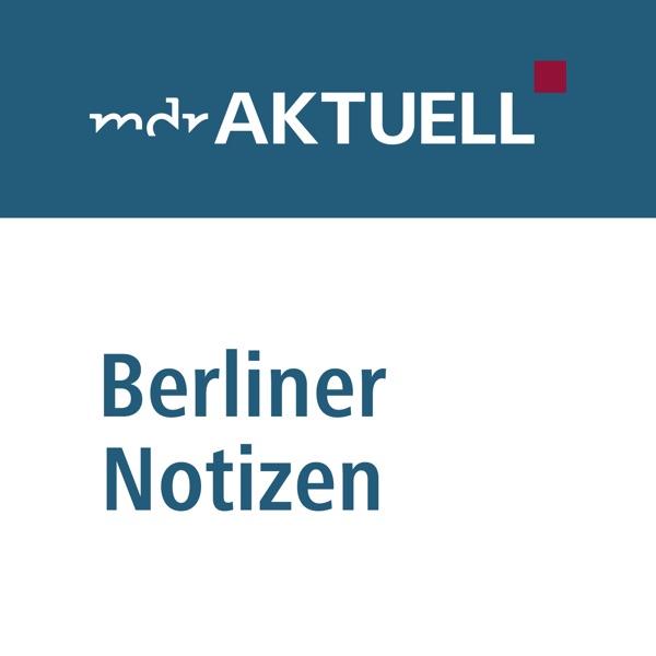 Berliner Notizen: Die Hauptstadt-Kolumne