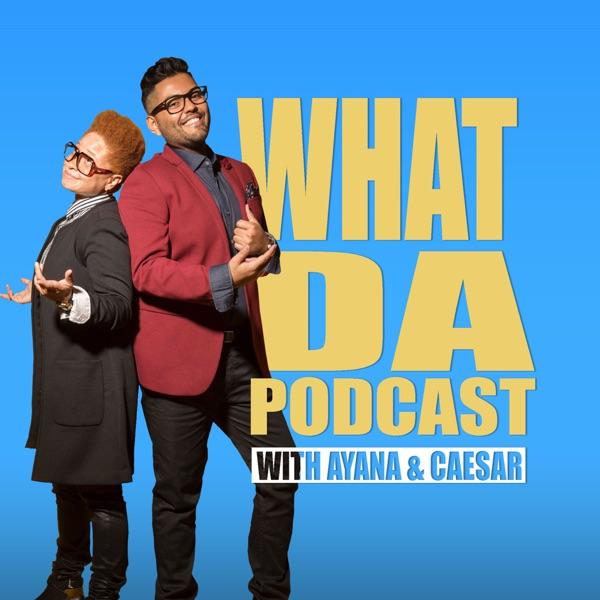 What Da Podcast