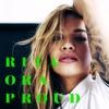 Absolut Presents Rita Ora PROUD Single
