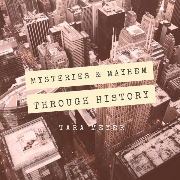 Mysteries and Mayhem Through History