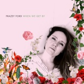 When We Get By - Frazey Ford