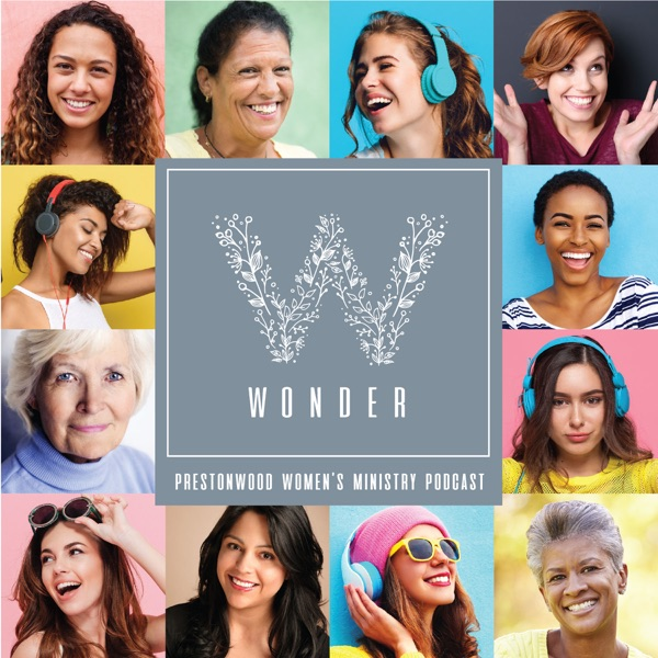 Wonder -- Prestonwood Baptist Church Women's Ministry Podcast