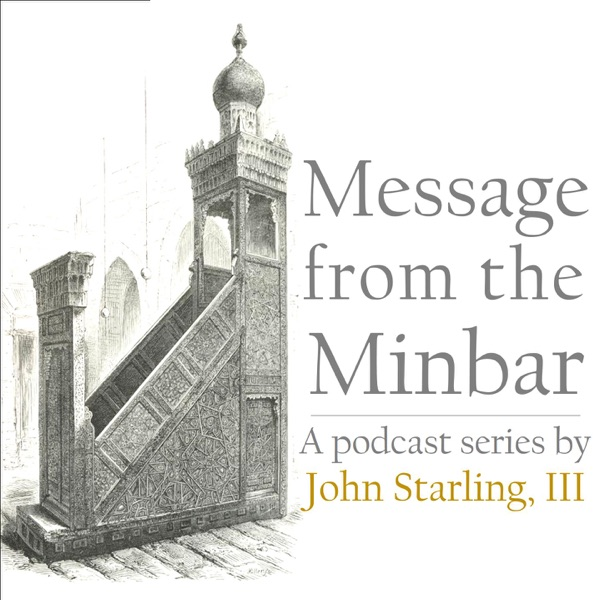 John Starling: Message from the Minbar
