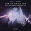 Coming on Strong (feat. Scott Mac) [Gareth Emery & Ashley Wallbridge Remix]