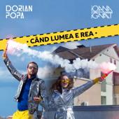 Cand Lumea E Rea (feat. Ioana Ignat) - Dorian Popa