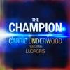Download Lagu Carrie Underwood - The Champion (feat. Ludacris)