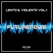 Futurenoize: Lento & violento, Vol. 1