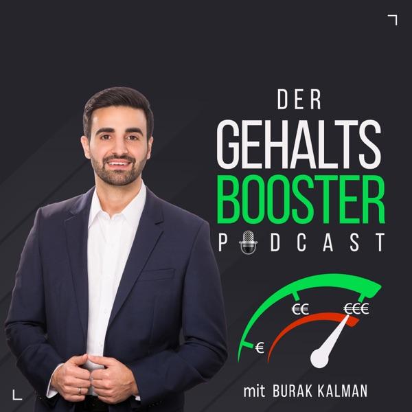 MEHR GEHALT! | Der Gehaltsbooster-Podcast mit Burak Kalman: Gehaltsverhandlung | Selbstmarketing | Karriere | Lifestyle | Motivation