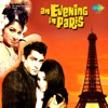 An Evening In Paris (Aisa Mauka Phir Kahan Milega)