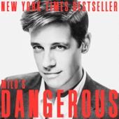 Dangerous (Unabridged) - Milo Yiannopoulos