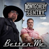 Better Me - Montgomery Gentry Cover Art