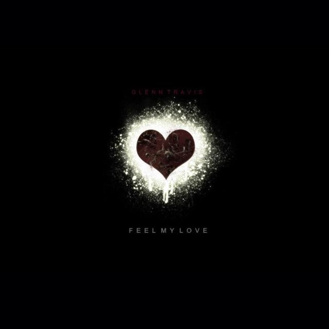 Glenn Travis - Feel My Love